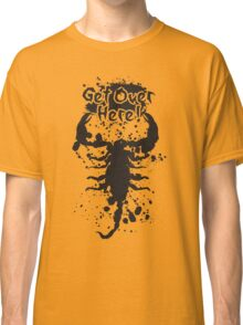 Get Over Here Classic T-Shirt