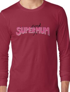 Super(tired)Mum in Pink and White Long Sleeve T-Shirt