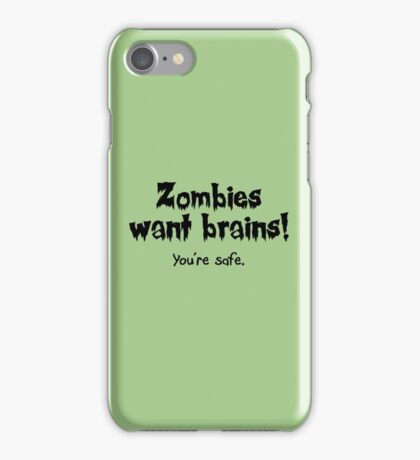 Zombies Want Brains! iPhone Case/Skin