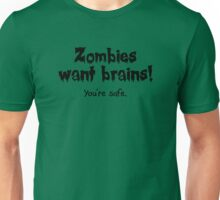 Zombies Want Brains! Unisex T-Shirt