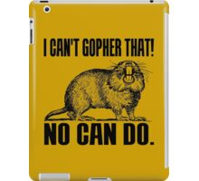 I CAN'T GOPHER THAT! iPad Case/Skin