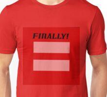 FINALLY! Unisex T-Shirt