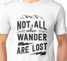 Not all who wander are lost - Black on any color Unisex T-Shirt