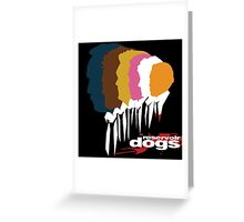Reservoir Dogs - The colors Greeting Card