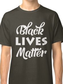 Black Lives Matter - Version 2 Classic T-Shirt