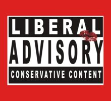 Liberal Advisory - Warning of Conservative Content - Pro-GOP Shirt - Republicans - Conservatives - Sealed with a Kiss by traciv
