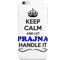 Keep Calm and Let PRAJNA Handle it iPhone Case/Skin