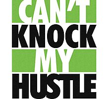 Can't Knock my Hustle Photographic Print