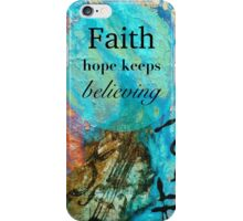 Faith - Hope Keeps Believing iPhone Case/Skin