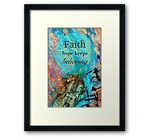 Faith - Hope Keeps Believing Framed Print