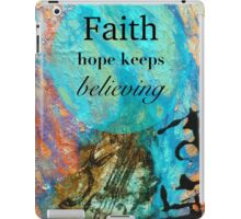 Faith - Hope Keeps Believing iPad Case/Skin