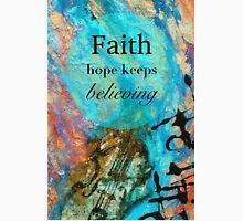 Faith - Hope Keeps Believing Unisex T-Shirt