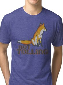What Does the Fox Say - Ylvis Parody - Fox Say Meme - What the Fox Say - Fox Say - Not Telling Tri-blend T-Shirt