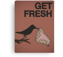 Get fresh... Canvas Print