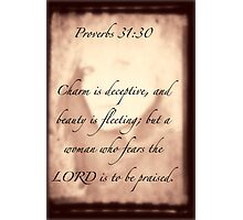 ~ Proverbs 31:30 ~ Photographic Print