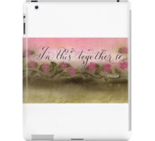 In This Together handwritten quote   iPad Case/Skin