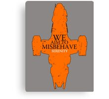 We Aim to misbehave - serenity t shirt, iphone case & more Canvas Print
