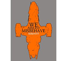We Aim to misbehave - serenity t shirt, iphone case & more Photographic Print