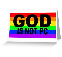 GOD is not PC RAINBOW Greeting Card