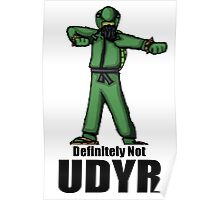 Definitely Not Udyr Shirt Poster