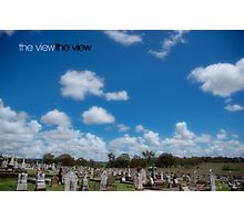 the view the view © forever the view Photographic Print