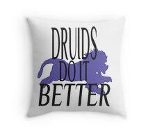Druids do it Better Throw Pillow