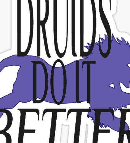 Druids do it Better Sticker
