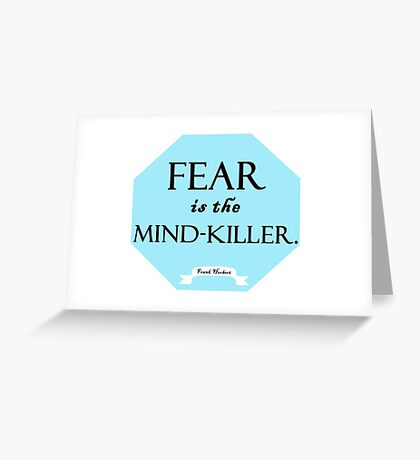 Fear is the mind-killer Greeting Card