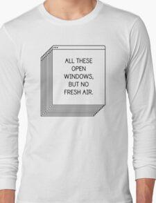 All These Open Windows But No Fresh Air T-Shirt Long Sleeve T-Shirt