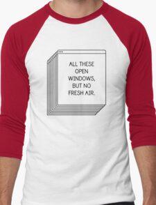 All These Open Windows But No Fresh Air T-Shirt Men's Baseball ¾ T-Shirt