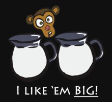 I Like'em Big Monkey - For Guys #2 by AlejandroDeLeon
