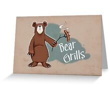 Bear Grills! Greeting Card