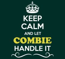 Keep Calm and Let COMBIE Handle it by Bernardos