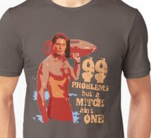 99 Problems But A Mitch Ain't One Unisex T-Shirt