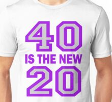 40 Is The New 20 Cougar Town Unisex T-Shirt