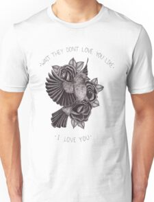 They Don't Love You Unisex T-Shirt