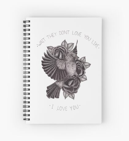 They Don't Love You Spiral Notebook