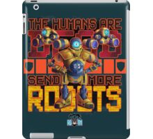 The humans are DEAD, Send more ROBOTS! iPad Case/Skin