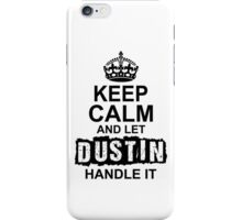 Keep calm and let Dustın handle it iPhone Case/Skin