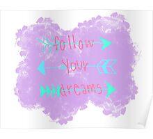 Follow Your Dreams - Arrows Poster