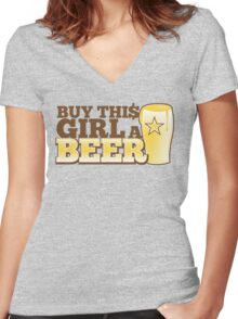 Buy this GIRL a BEER! with $ Women's Fitted V-Neck T-Shirt