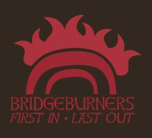 BRIDGEBURNERS BRIDGE BURNERS (new) fan art FIRST IN LAST OUT medieval by jazzydevil