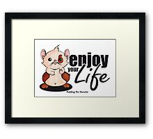 Pudding the hamster - enjoy your life Framed Print