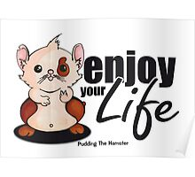 Pudding the hamster - enjoy your life Poster