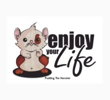 Pudding the hamster - enjoy your life Kids Tee