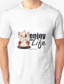 Pudding the hamster - enjoy your life T-Shirt
