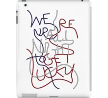 We're up all night to get lucky iPad Case/Skin