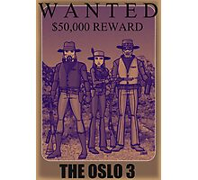 Wanted: the Oslo 3 Photographic Print