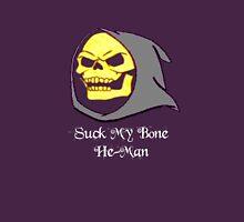 Suck My Bone He-Man! Unisex T-Shirt