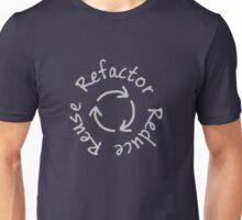 Reduce, Reuse, Refactor Unisex T-Shirt